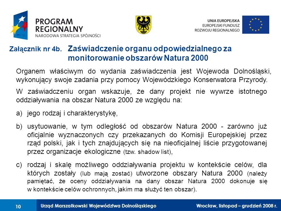 Urząd Marszałkowski Województwa Dolnośląskiego Wrocław, 6 czerwca 2008 r. 10 Załącznik nr 4b. Zaświadczenie organu odpowiedzialnego za monitorowanie o