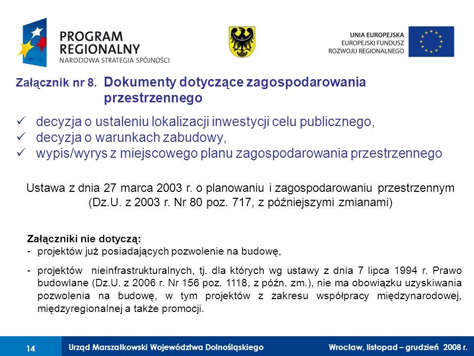 Urząd Marszałkowski Województwa Dolnośląskiego Wrocław, 6 czerwca 2008 r. 14 Załącznik nr 8. Dokumenty dotyczące zagospodarowania przestrzennego decyz