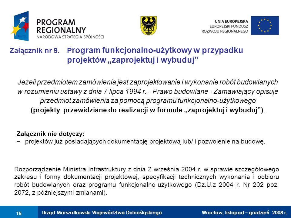 Urząd Marszałkowski Województwa Dolnośląskiego Wrocław, 6 czerwca 2008 r. 15 Załącznik nr 9. P rogram funkcjonalno-użytkowy w przypadku projektów zapr