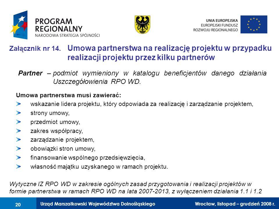 Urząd Marszałkowski Województwa Dolnośląskiego Wrocław, 6 czerwca 2008 r. 20 Załącznik nr 14. Umowa partnerstwa na realizację projektu w przypadku rea