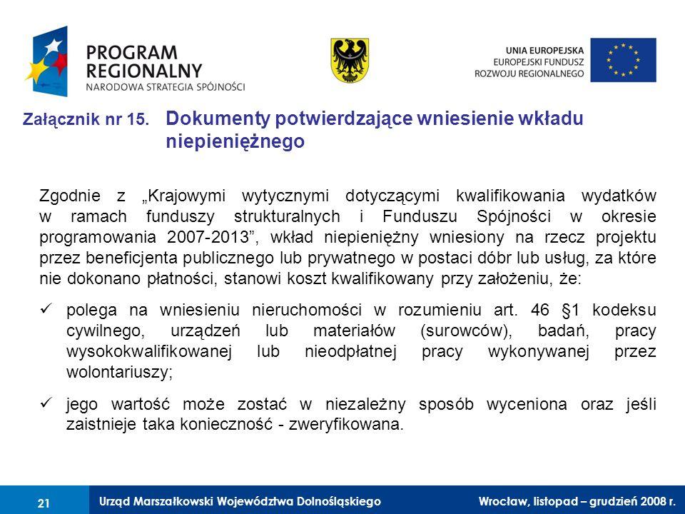 Urząd Marszałkowski Województwa Dolnośląskiego Wrocław, 6 czerwca 2008 r. 21 Załącznik nr 15. Dokumenty potwierdzające wniesienie wkładu niepieniężneg