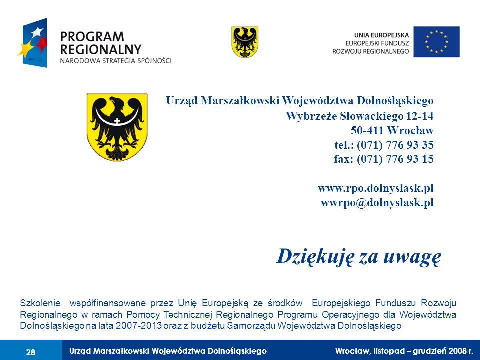 Urząd Marszałkowski Województwa Dolnośląskiego Wrocław, 6 czerwca 2008 r. 28 Dziękuję za uwagę Urząd Marszałkowski Województwa Dolnośląskiego Wybrzeże