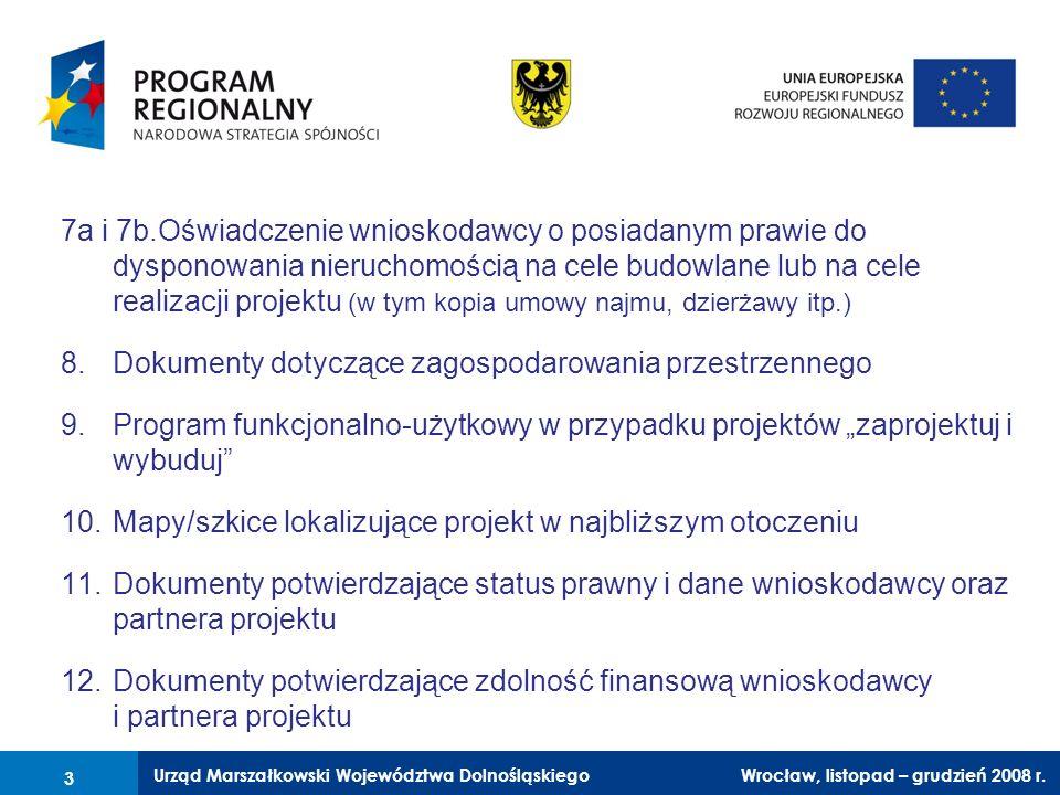 Urząd Marszałkowski Województwa Dolnośląskiego Wrocław, 6 czerwca 2008 r. 3 7a i 7b.Oświadczenie wnioskodawcy o posiadanym prawie do dysponowania nier
