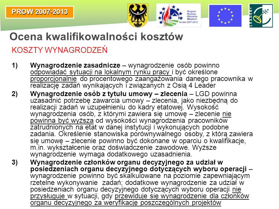 PROW 2007-2013 KOSZTY WYNAGRODZEŃ 1)Wynagrodzenie zasadnicze – wynagrodzenie osób powinno odpowiadać sytuacji na lokalnym rynku pracy i być określone