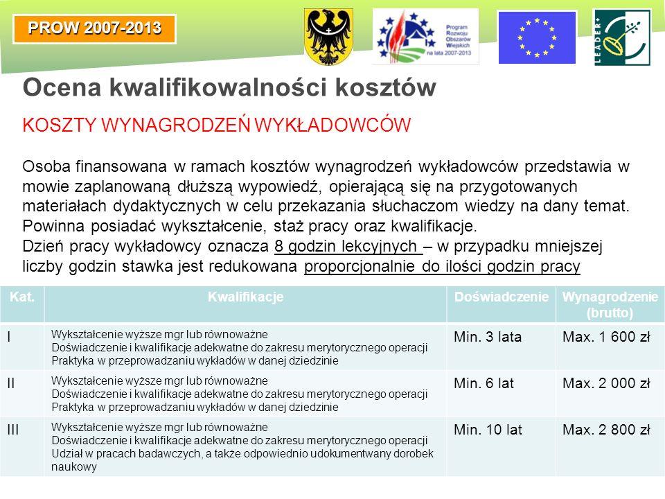 PROW 2007-2013 Ocena kwalifikowalności kosztów KOSZTY WYNAGRODZEŃ WYKŁADOWCÓW Osoba finansowana w ramach kosztów wynagrodzeń wykładowców przedstawia w