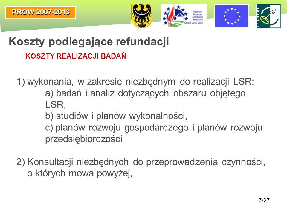 PROW 2007-2013 7/27 1)wykonania, w zakresie niezbędnym do realizacji LSR: a) badań i analiz dotyczących obszaru objętego LSR, b) studiów i planów wyko