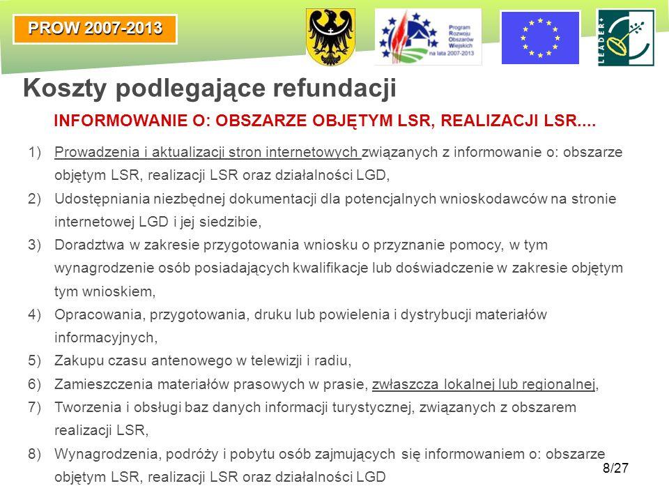 PROW 2007-2013 8/27 1)Prowadzenia i aktualizacji stron internetowych związanych z informowanie o: obszarze objętym LSR, realizacji LSR oraz działalnoś