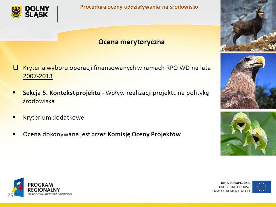 25 Kryteria wyboru operacji finansowanych w ramach RPO WD na lata 2007-2013 Sekcja 5.