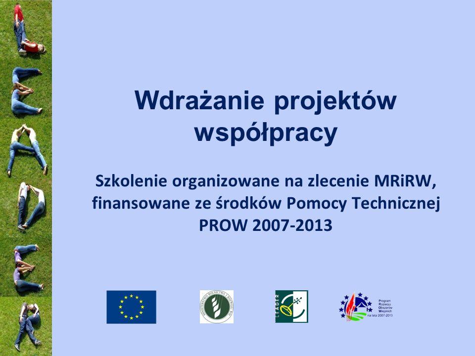 Wdrażanie projektów współpracy Szkolenie organizowane na zlecenie MRiRW, finansowane ze środków Pomocy Technicznej PROW 2007-2013