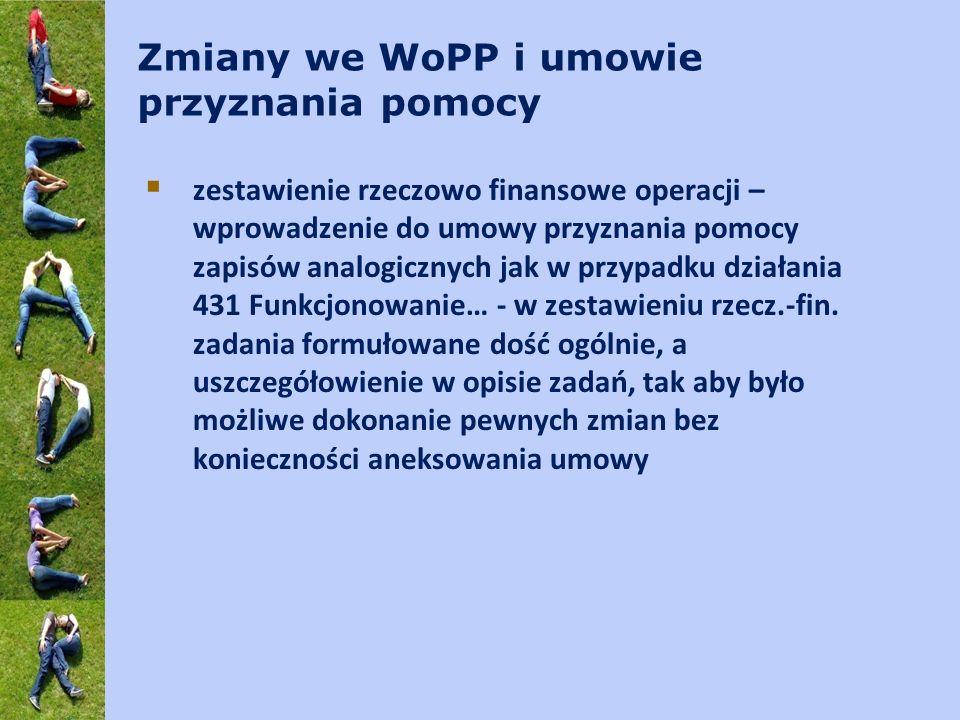 Zmiany we WoPP i umowie przyznania pomocy zestawienie rzeczowo finansowe operacji – wprowadzenie do umowy przyznania pomocy zapisów analogicznych jak
