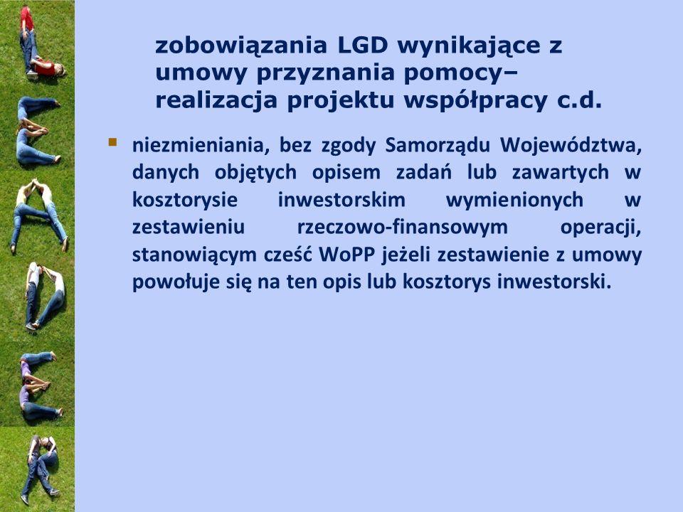 zobowiązania LGD wynikające z umowy przyznania pomocy– realizacja projektu współpracy c.d. niezmieniania, bez zgody Samorządu Województwa, danych obję