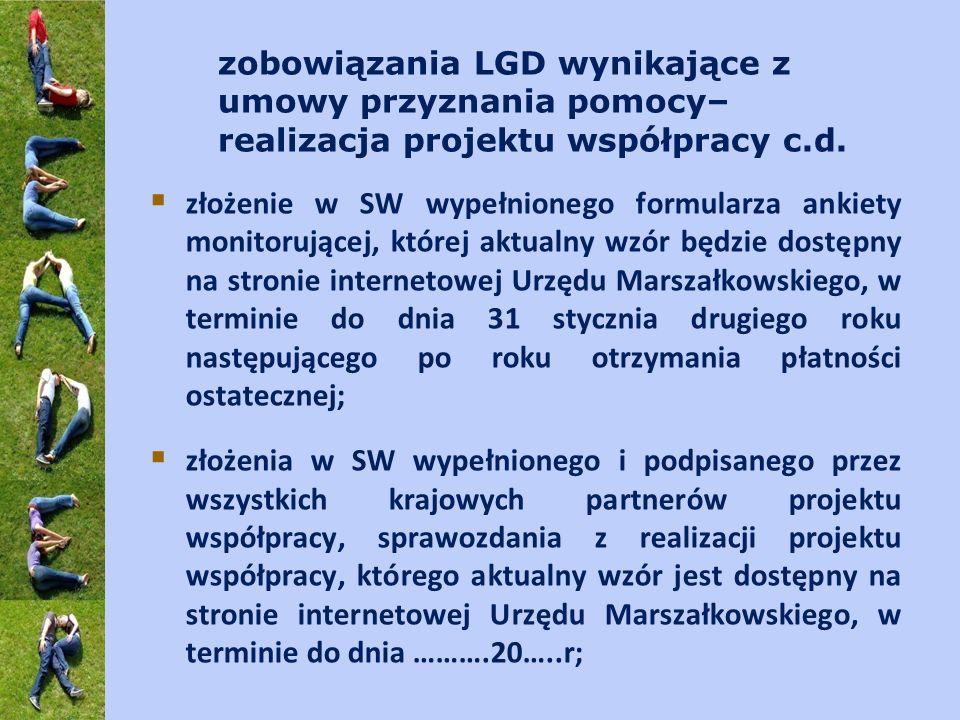 zobowiązania LGD wynikające z umowy przyznania pomocy– realizacja projektu współpracy c.d. złożenie w SW wypełnionego formularza ankiety monitorującej
