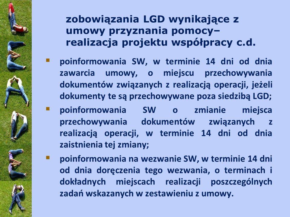 zobowiązania LGD wynikające z umowy przyznania pomocy– realizacja projektu współpracy c.d. poinformowania SW, w terminie 14 dni od dnia zawarcia umowy