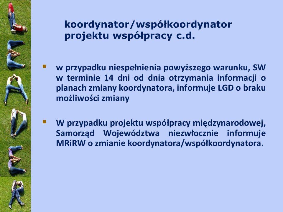 koordynator/współkoordynator projektu współpracy c.d. w przypadku niespełnienia powyższego warunku, SW w terminie 14 dni od dnia otrzymania informacji