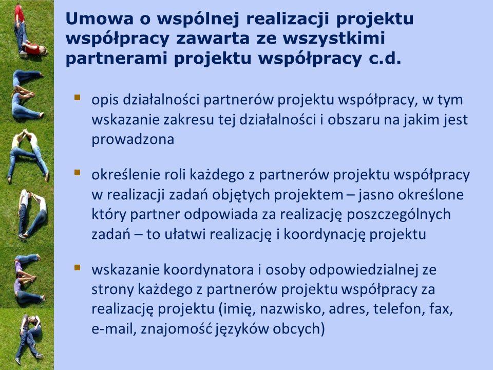 Umowa o wspólnej realizacji projektu współpracy zawarta ze wszystkimi partnerami projektu współpracy c.d. opis działalności partnerów projektu współpr