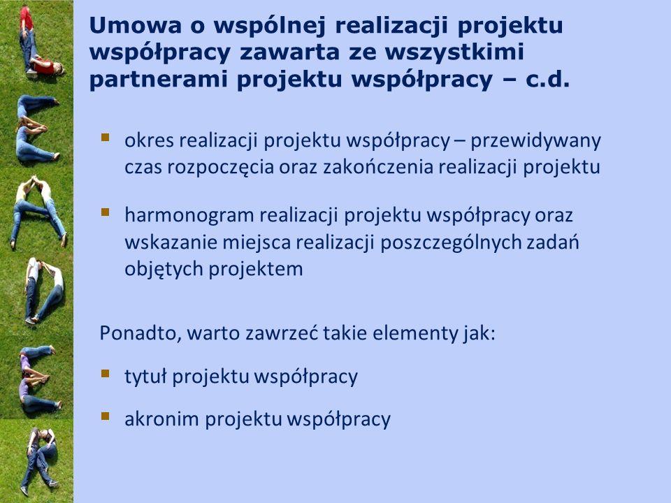 Umowa o wspólnej realizacji projektu współpracy zawarta ze wszystkimi partnerami projektu współpracy – c.d. okres realizacji projektu współpracy – prz