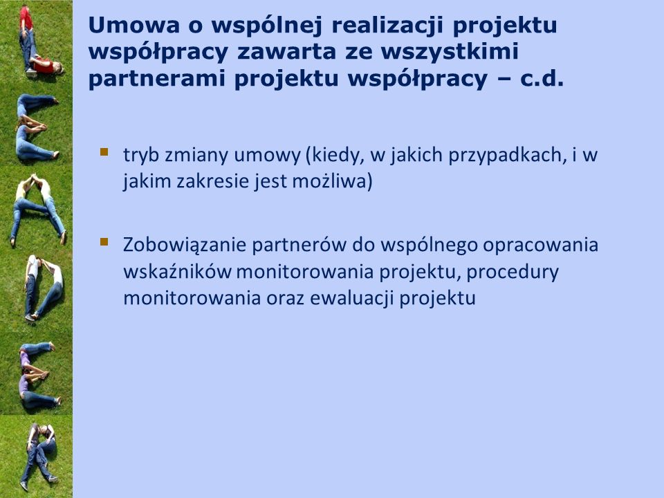 Umowa o wspólnej realizacji projektu współpracy zawarta ze wszystkimi partnerami projektu współpracy – c.d. tryb zmiany umowy (kiedy, w jakich przypad