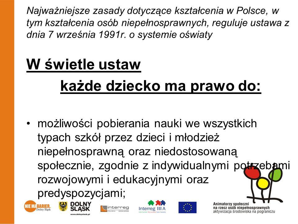 Najważniejsze zasady dotyczące kształcenia w Polsce, w tym kształcenia osób niepełnosprawnych, reguluje ustawa z dnia 7 września 1991r.