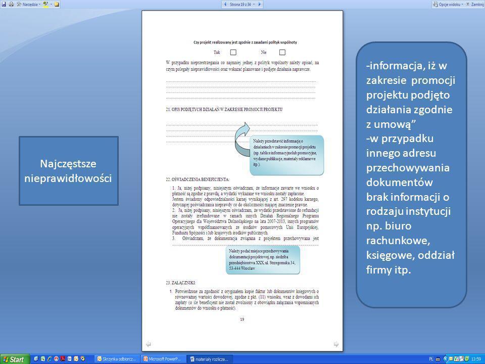 -informacja, iż w zakresie promocji projektu podjęto działania zgodnie z umową -w przypadku innego adresu przechowywania dokumentów brak informacji o