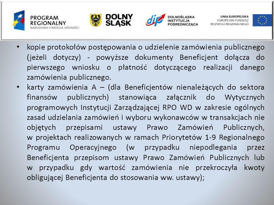 kopie protokołów postępowania o udzielenie zamówienia publicznego (jeżeli dotyczy) - powyższe dokumenty Beneficjent dołącza do pierwszego wniosku o pł