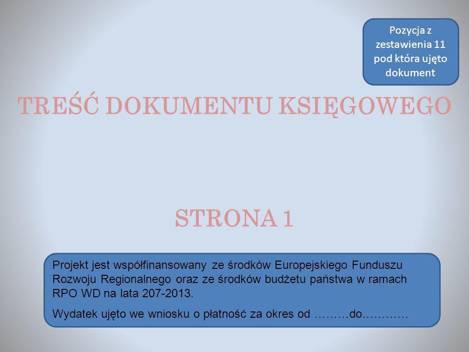 TREŚĆ DOKUMENTU KSIĘGOWEGO STRONA 1 Projekt jest współfinansowany ze środków Europejskiego Funduszu Rozwoju Regionalnego oraz ze środków budżetu państ
