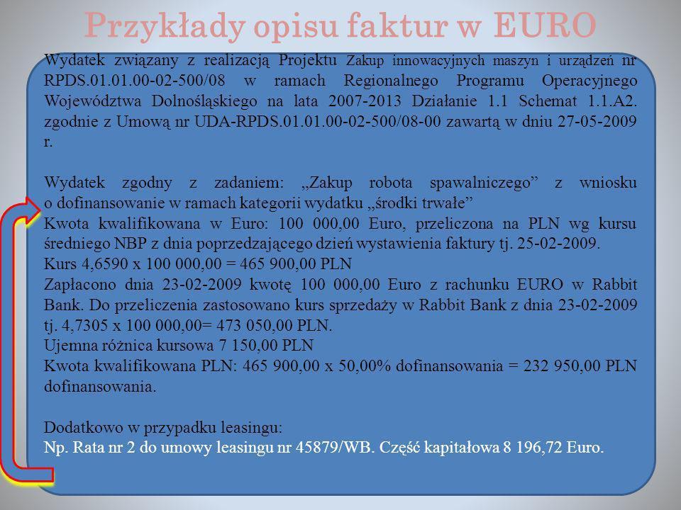 Przykłady opisu faktur w EURO Wydatek związany z realizacją Projektu Zakup innowacyjnych maszyn i urządzeń nr RPDS.01.01.00-02-500/08 w ramach Regiona