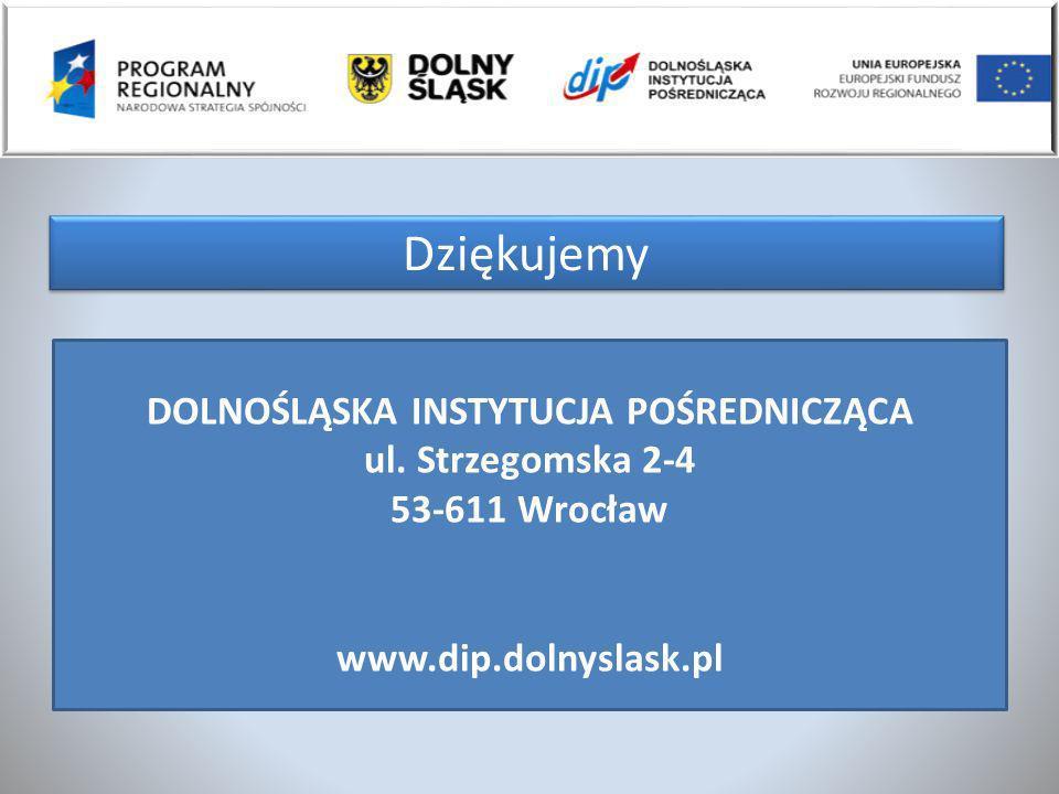 Dziękujemy DOLNOŚLĄSKA INSTYTUCJA POŚREDNICZĄCA ul. Strzegomska 2-4 53-611 Wrocław www.dip.dolnyslask.pl