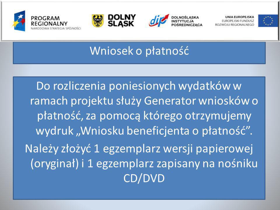 Wniosek o płatność Do rozliczenia poniesionych wydatków w ramach projektu służy Generator wniosków o płatność, za pomocą którego otrzymujemy wydruk Wn