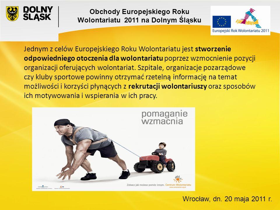 Europejski Rok Wolontariatu, poprzez tworzone platformy komunikacji, ma umożliwić wymianę pozytywnych doświadczeń i dobrych praktyk stosowanych przez podobne organizacje w innych krajach UE.