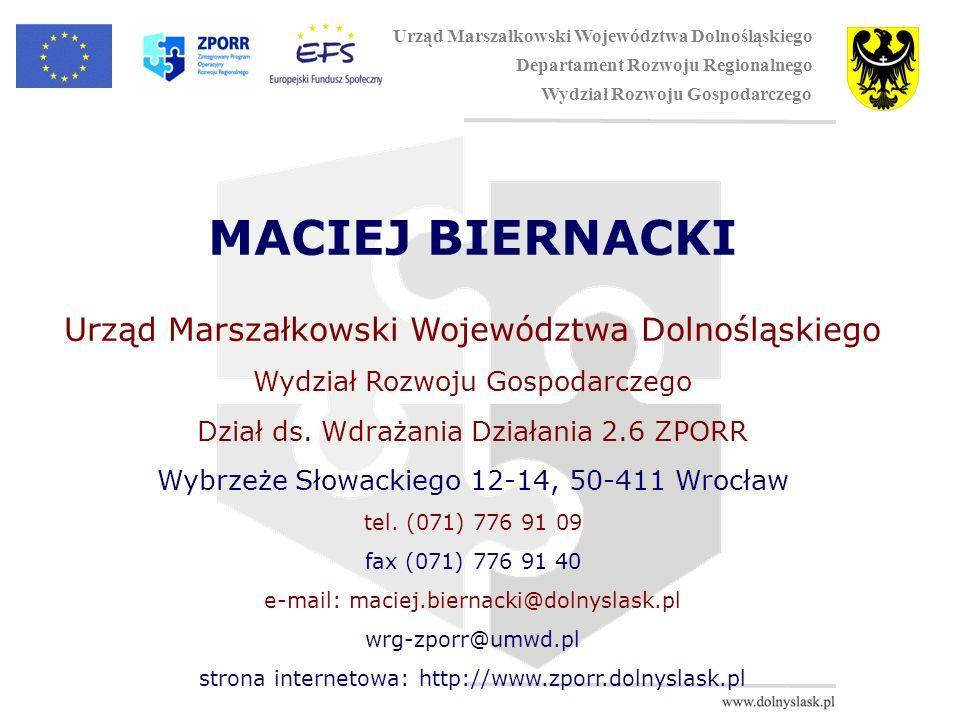 MACIEJ BIERNACKI Urząd Marszałkowski Województwa Dolnośląskiego Wydział Rozwoju Gospodarczego Dział ds.