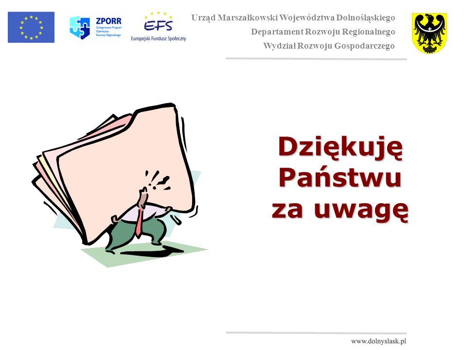Dziękuję Państwu za uwagę Urząd Marszałkowski Województwa Dolnośląskiego Departament Rozwoju Regionalnego Wydział Rozwoju Gospodarczego