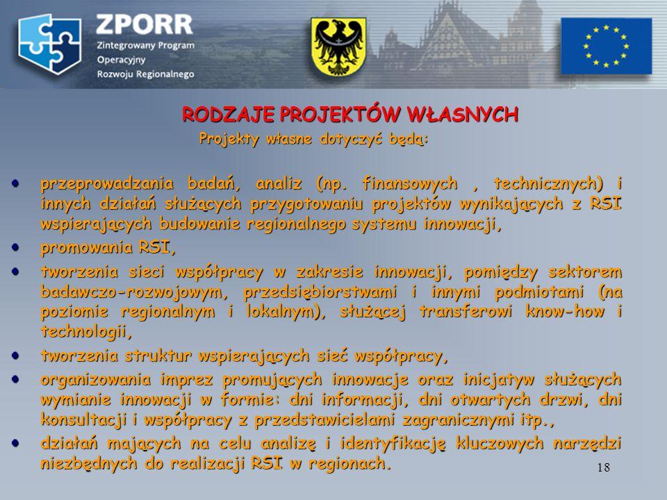17 BENEFICJENCI OSTATECZNI (GRUPY DOCELOWE) jednostki samorządu terytorialnego lub działające w ich imieniu jednostki organizacyjne,jednostki samorząd