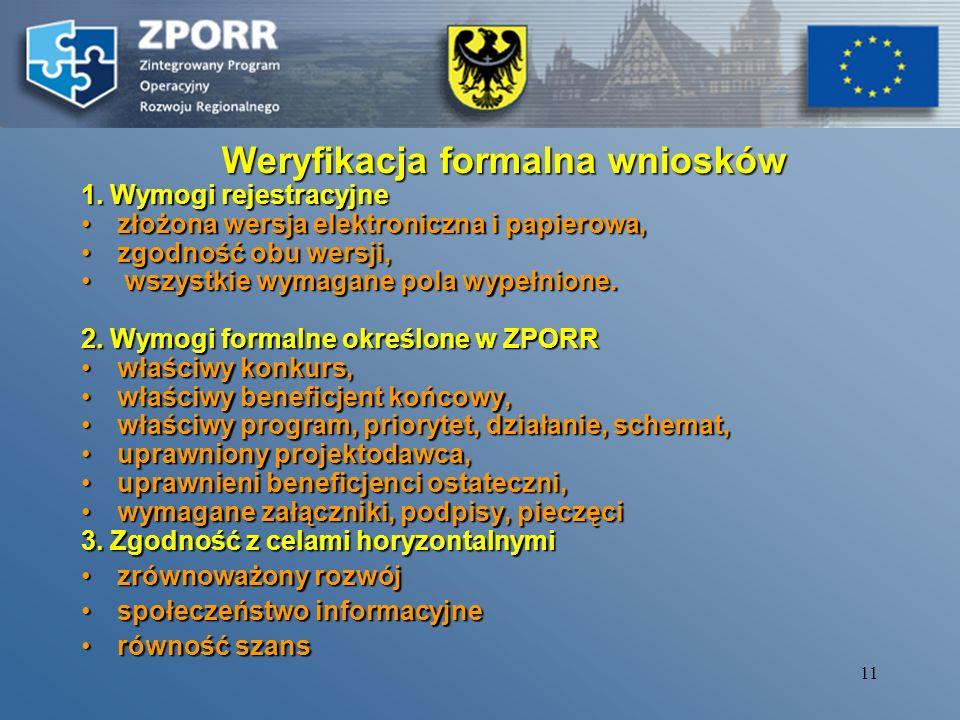 10 Procedura wyboru projektów (Priorytet I i III, bez Dz. 3.4.) 1. Przyjmowanie wniosków - URZĄD MARSZAŁKOWSKI (Wydzial Funduszy Europejskich i Polity