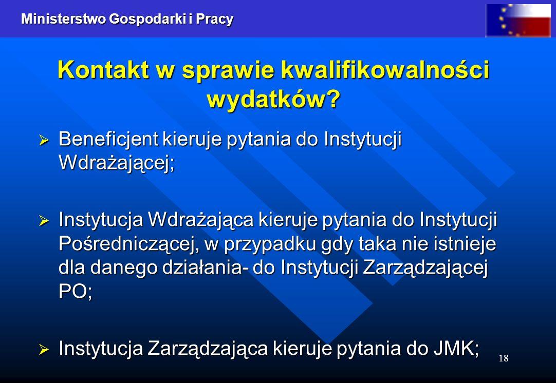 Ministerstwo Gospodarki i Pracy 18 Kontakt w sprawie kwalifikowalności wydatków.