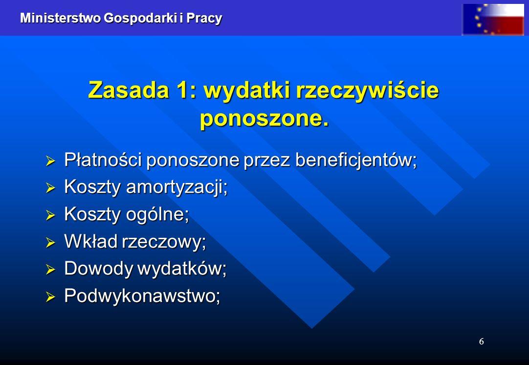 Ministerstwo Gospodarki i Pracy 6 Zasada 1: wydatki rzeczywiście ponoszone.