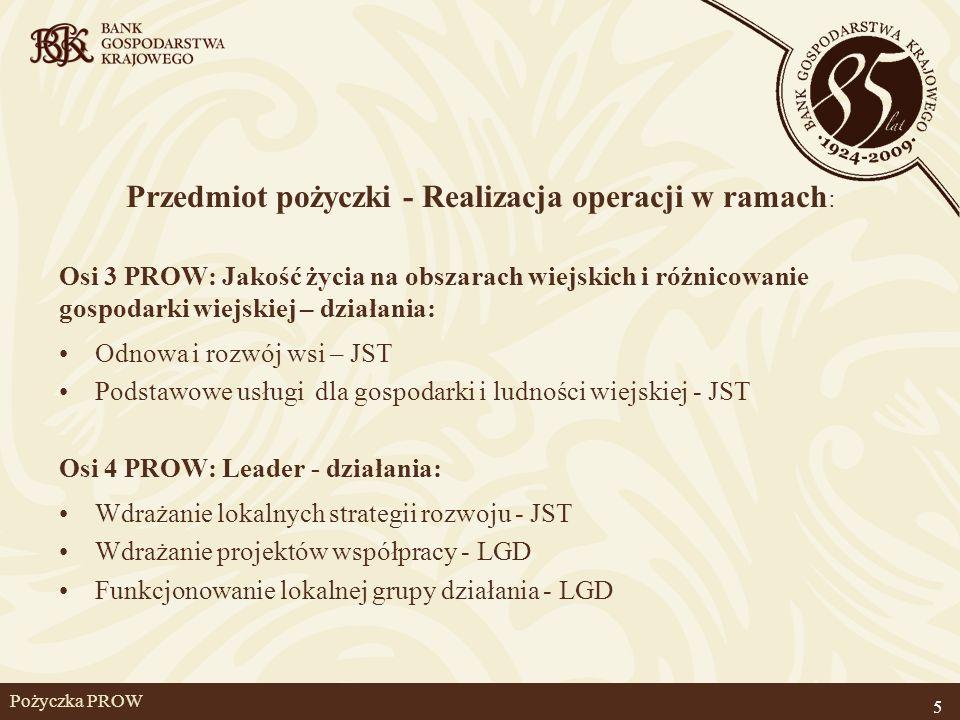 Pożyczka PROW Przedmiot pożyczki - Realizacja operacji w ramach : Osi 3 PROW: Jakość życia na obszarach wiejskich i różnicowanie gospodarki wiejskiej