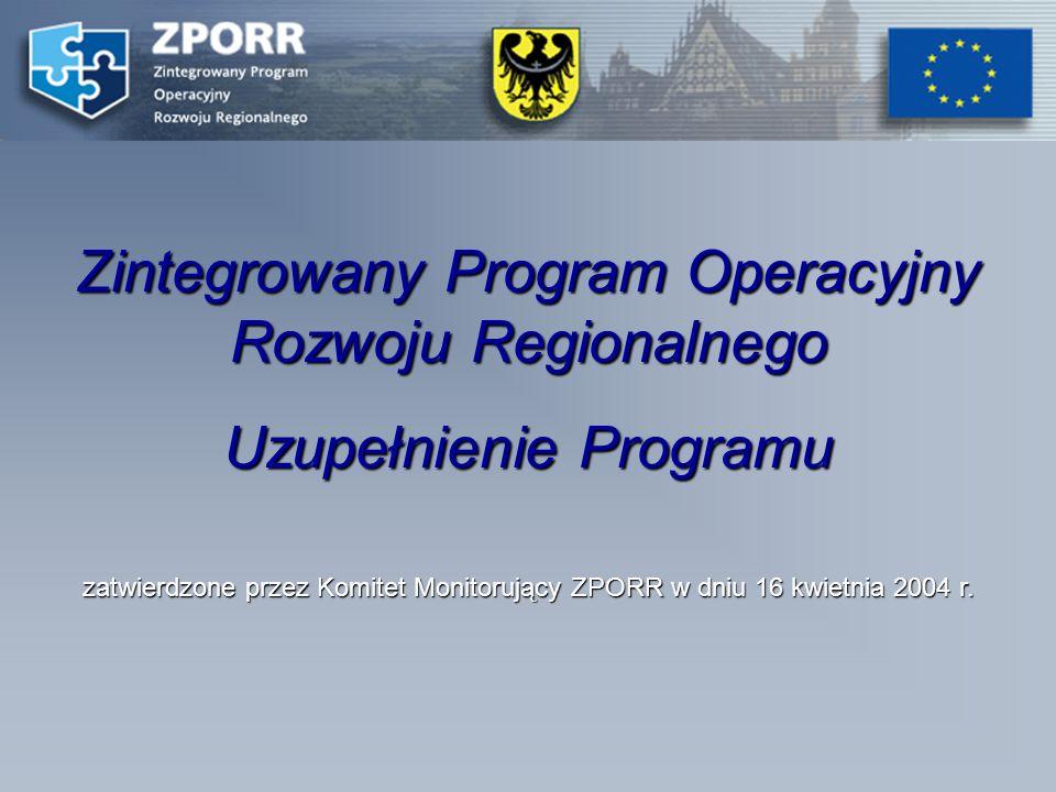 Zintegrowany Program Operacyjny Rozwoju Regionalnego Uzupełnienie Programu PRIORYTET I I WZMOCNIENIE ROZWOJU ZASOBÓW LUDZKICH W REGIONACH
