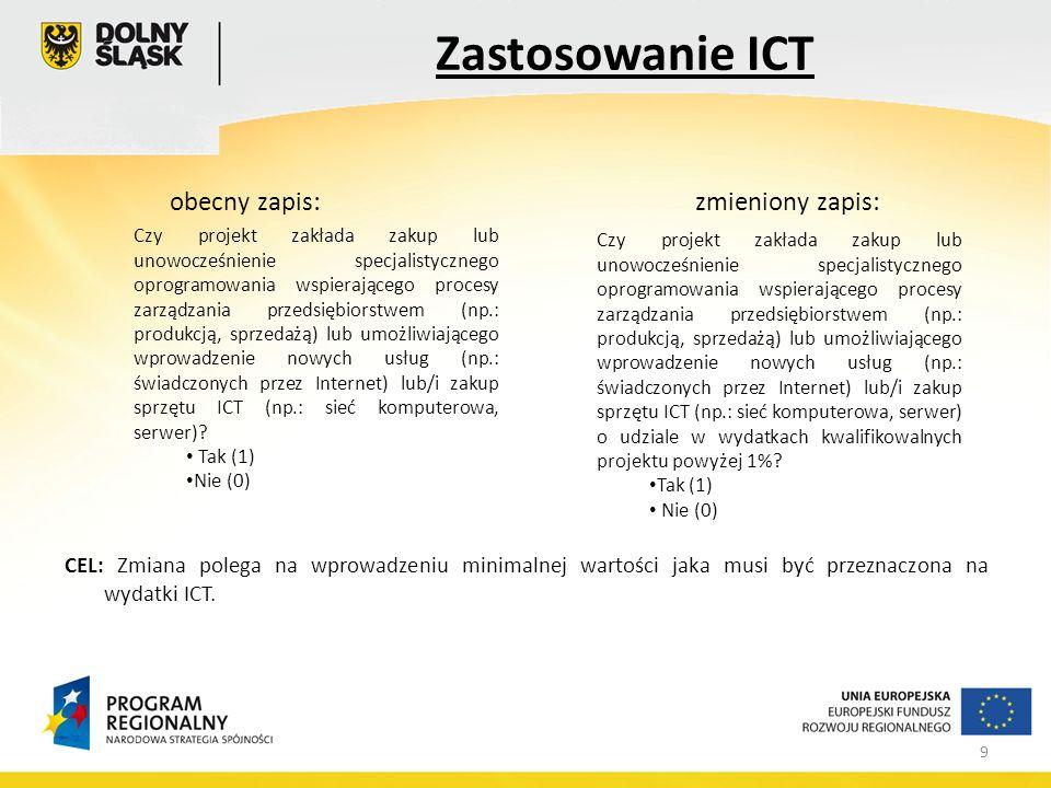 9 obecny zapis:zmieniony zapis: CEL: Zmiana polega na wprowadzeniu minimalnej wartości jaka musi być przeznaczona na wydatki ICT.