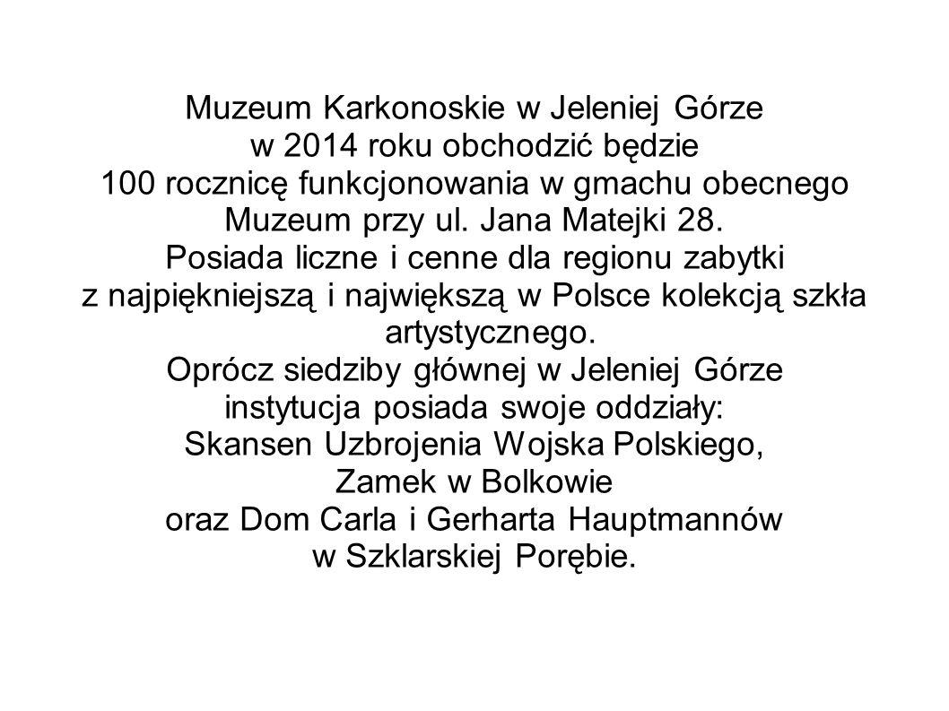 Muzeum Karkonoskie w Jeleniej Górze w 2014 roku obchodzić będzie 100 rocznicę funkcjonowania w gmachu obecnego Muzeum przy ul.