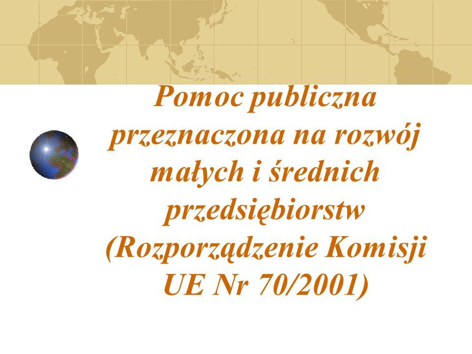 Pomoc publiczna przeznaczona na rozwój małych i średnich przedsiębiorstw (Rozporządzenie Komisji UE Nr 70/2001)