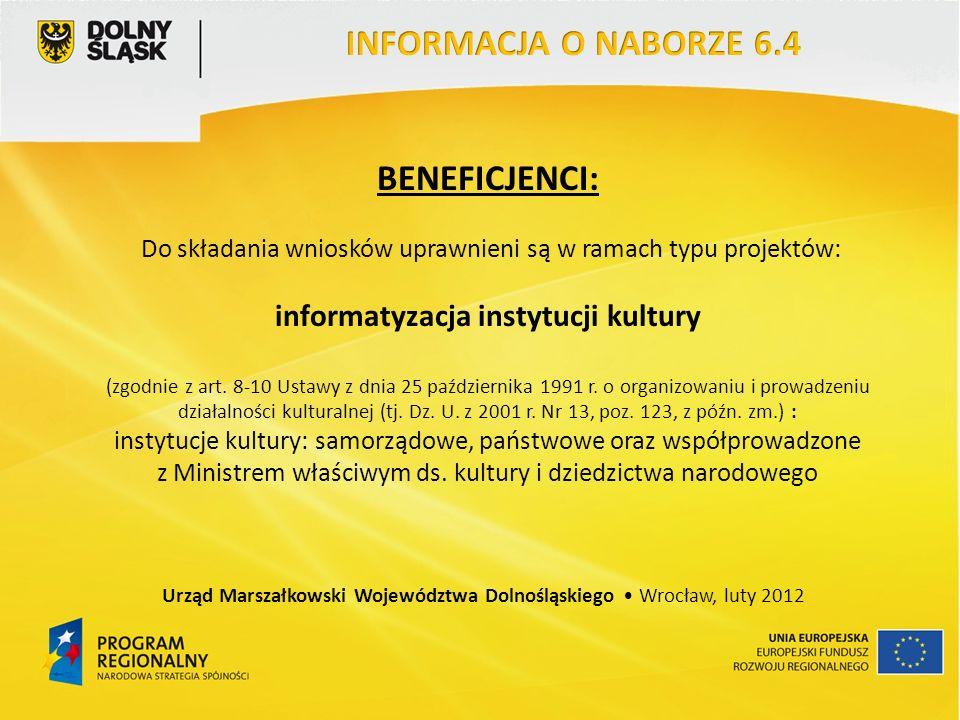 BENEFICJENCI: Do składania wniosków uprawnieni są w ramach typu projektów: informatyzacja instytucji kultury (zgodnie z art.