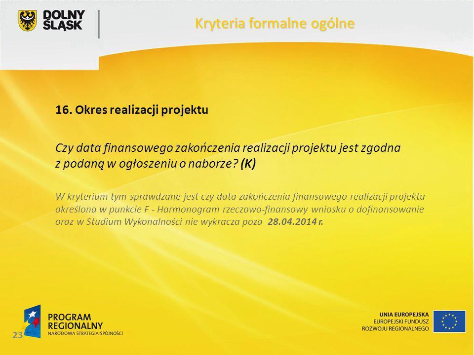 23 Kryteria formalne ogólne 16.