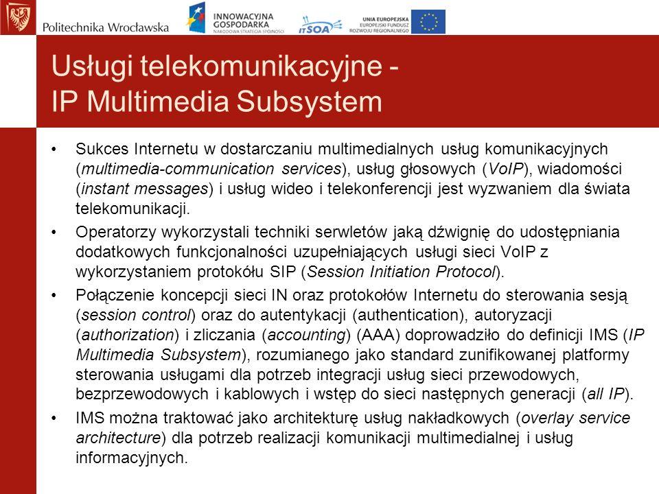 Usługi telekomunikacyjne - IP Multimedia Subsystem Sukces Internetu w dostarczaniu multimedialnych usług komunikacyjnych (multimedia-communication ser