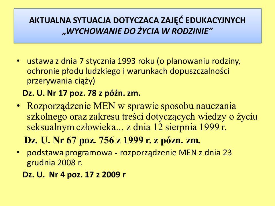 AKTUALNA SYTUACJA DOTYCZACA ZAJĘĆ EDUKACYJNYCH WYCHOWANIE DO ŻYCIA W RODZINIE ustawa z dnia 7 stycznia 1993 roku (o planowaniu rodziny, ochronie płodu