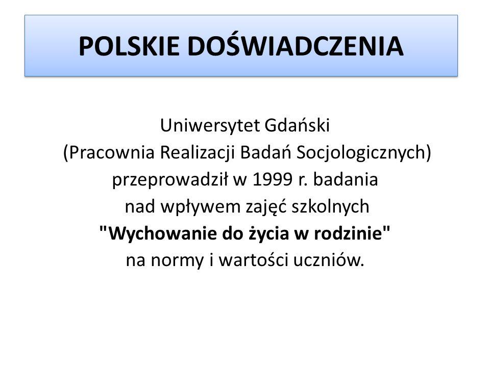 POLSKIE DOŚWIADCZENIA Uniwersytet Gdański (Pracownia Realizacji Badań Socjologicznych) przeprowadził w 1999 r. badania nad wpływem zajęć szkolnych