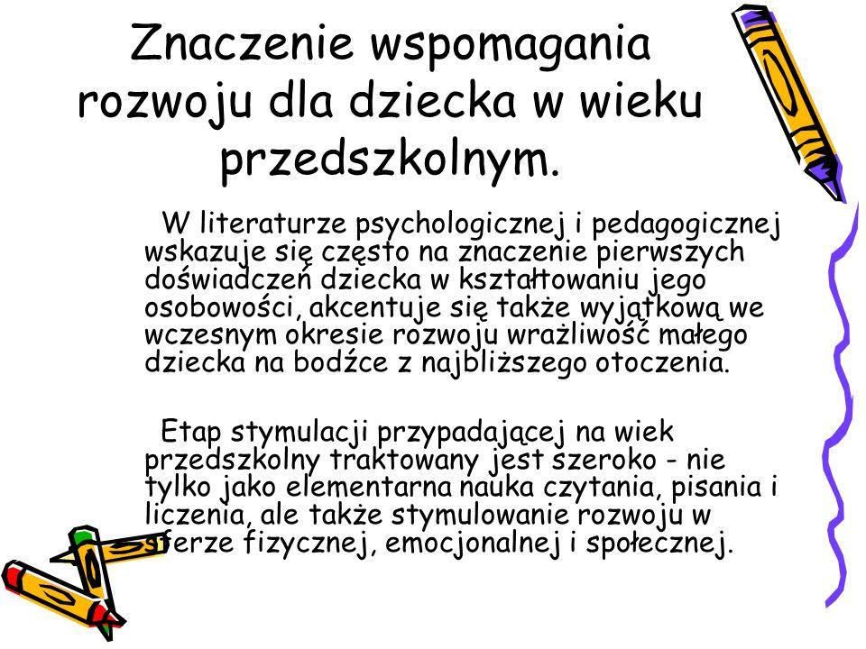 Znaczenie wspomagania rozwoju dla dziecka w wieku przedszkolnym. W literaturze psychologicznej i pedagogicznej wskazuje się często na znaczenie pierws
