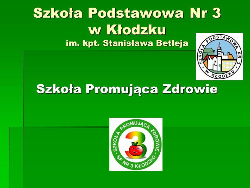 Szkoła Podstawowa Nr 3 w Kłodzku im. kpt. Stanisława Betleja Szkoła Promująca Zdrowie