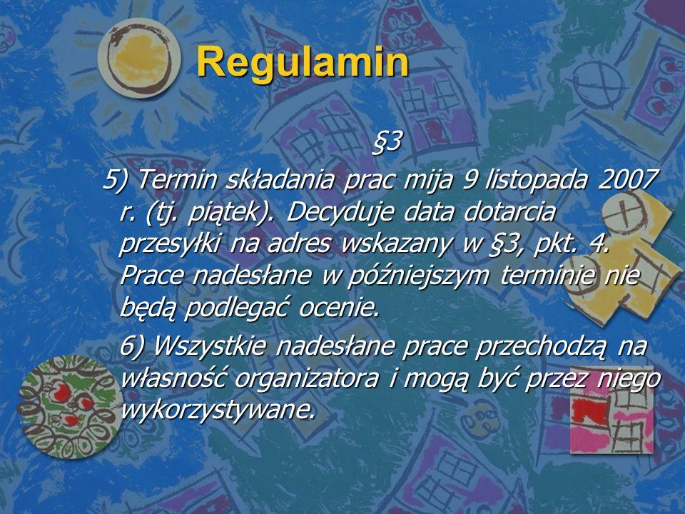 Regulamin §4 Konkurs koordynuje Katarzyna Chojnacka – nauczyciel plastyki w Publicznym Gimnazjum w Winnicy.