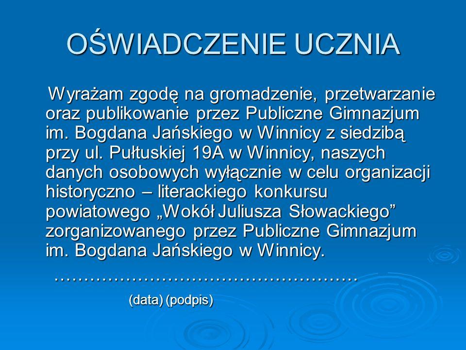 OŚWIADCZENIE UCZNIA Wyrażam zgodę na gromadzenie, przetwarzanie oraz publikowanie przez Publiczne Gimnazjum im. Bogdana Jańskiego w Winnicy z siedzibą