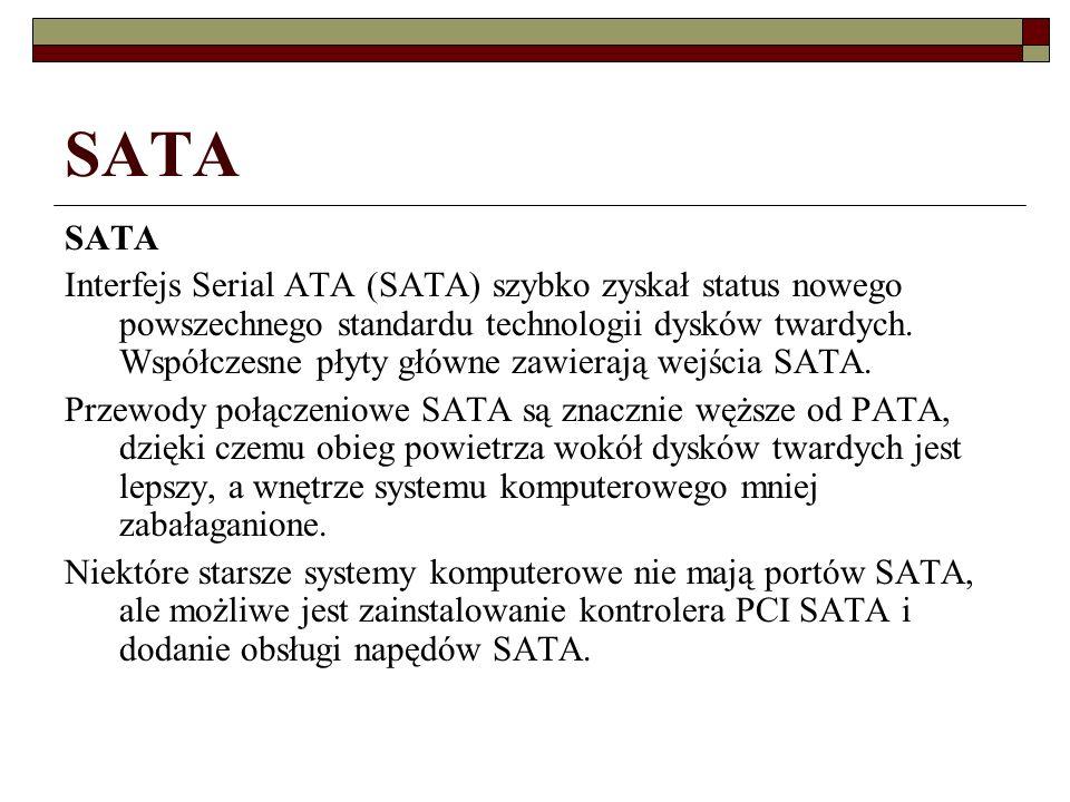SATA Interfejs Serial ATA (SATA) szybko zyskał status nowego powszechnego standardu technologii dysków twardych. Współczesne płyty główne zawierają we